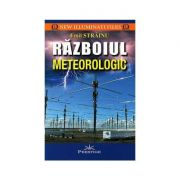 Razboiul meteorologic - Emil Strainu, editura Prestige