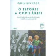 O istorie a copilariei - Colin Heywood