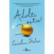 Adultii Astia!, Caroline Hulse