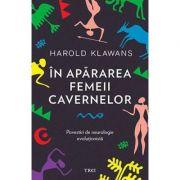 In apararea femeii cavernelor - Harold Klawans