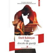 Viata dincolo de granita - Dorit Rabinyan