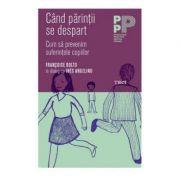 CAND PARINTII SE DESPART