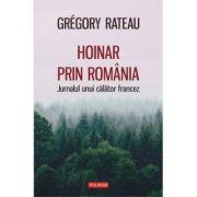Hoinar prin România. Jurnalul unui călător francez