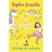 Eu si Mami-Zana: Dorinte de unicorn, Sophie Kinsella