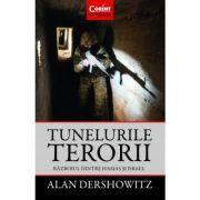 Tunelurile terorii. Războiul dintre Hamas și Israel