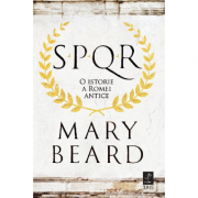 Spqr - O istorie a Romei Antice - Mary Beard