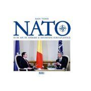 Nato. 70 de ani de aparare si securitate euro-atlantica