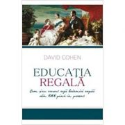 EDUCATIA REGALA