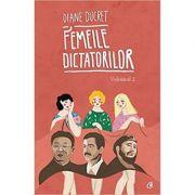 Femeile dictatorilor. Vol II