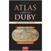 ATLAS DE ISTORIE DUBY