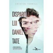 Disparitia lui Daniel Tate - Cristin Terrill