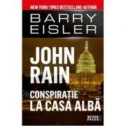 Conspiratie la Casa Alba-John Rain.