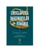 ENCICLOPEDIA IMAGINARIILOR DIN ROMANIA Volumul III