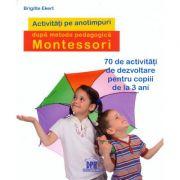 Activitati de sezon dupa pedagogia Montesorii 70 de activitati de dezvoltare pentru copiii de la 3 ani