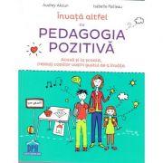 Invata altfel cu Pedagogia pozitiva