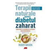 Terapii naturale pentru diabetul zaharat Vindecarea tulburarilor glicemice fara medicamente