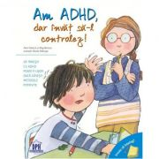 Vreau sa inteleg - Am ADHD, dar invat sa-l controlez