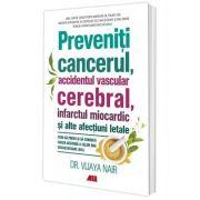 Preveniti cancerul, accidentul vascular cerebral Infarctul miocardic si alte afectiuni letale