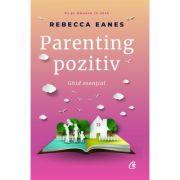 Parenting pozitiv Ghid esential