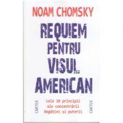 Requiem pentru visul american Cele 10 principii ale concentrarii bogatiei si puterii