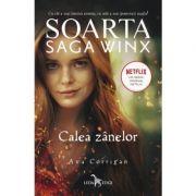 Soarta- Saga Winx Calea Zanelor