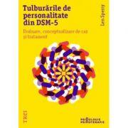 Tulburarile de personalitate din DSM-5 Evaluare, conceptualizare de caz si tratament