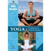 Yoga. O calatorie in cautarea sinelui