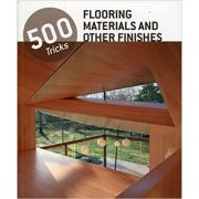 500 Tricks. Flooring Materials and Other Finishes