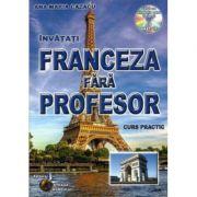 Franceza fara profesor (+CD). Curs practic