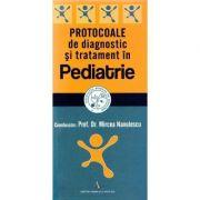 Protocoale de diagnostic si tratament in pediatrie - Mircea Nanulescu