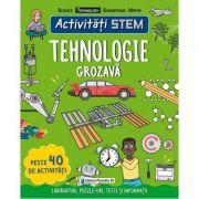 Activitati STEM. Tehnologie grozava