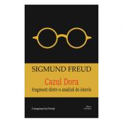 Cazul Dora-Sigmund Freud Fragment dintr-o analiza de isterie