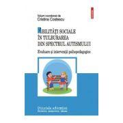 Abilitati sociale in tulburarea din spectrul autismului Evaluare si interventii psihopedagogice