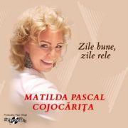 1 CD Buna ziua, lume draga Matilda Pascal Cojocarita