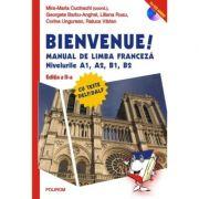 BIENVENUE! MANUAL DE LIMBA FRANCEZA Nivelurile A1, A2, B1, B2