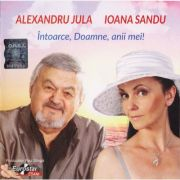 CD-Intoarce, Doamne, anii mei! Alexandru Jula&Ioana Sandu