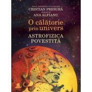 O calatorie prin Univers Astrofizica povestita