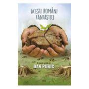 Acesti romani fantastici\O piesa scrisa de Dan Puric