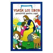 Viata lui Iisus povestita pentru copii