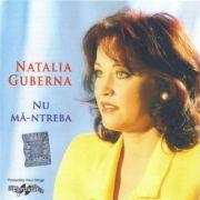 CD-Natalia Guberna – Nu Mă-ntreba