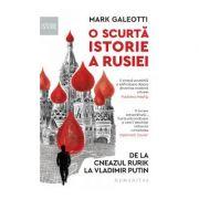 O scurta istorie a Rusiei De la cneazul Rurik la Vladimir Putin