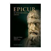 Epicur si epicureismul antic Viata si opera lui Epicur, fragmente doxografice, interpretare, note