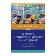 O istorie a Orientului Apropiat in Antichitate (cca 3000–323 i. Hr.)