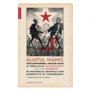 Aliatul inamic Descompunerea armatei ruse și pericolul bolșevizării României – 1917–1918