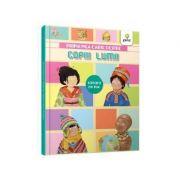 Prima mea carte despre copiii lumii Savant de mic