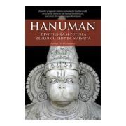 Hanuman Devotiunea si puterea zeului cu chip de maimuta