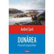 Dunarea-Fluviul imperiilor