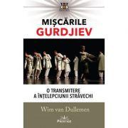 Miscarile Gurdjiev: O transmitere a intelepciunii stravechi