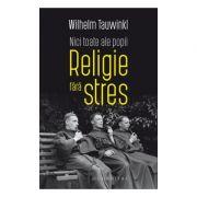 Nici toate ale popii Religie fara stres