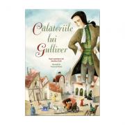 Calatoriile lui Gulliver Adaptare dupa capodopera lui Jonathan Swift